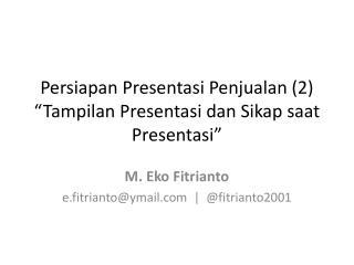 """Persiapan Presentasi Penjualan  (2) """" Tampilan Presentasi dan Sikap saat Presentasi """""""