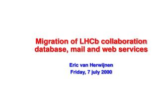 Migration of LHCb collaboration database, mail and web services