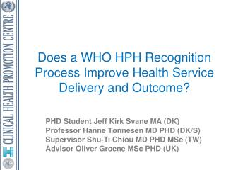 Does a WHO HPH Recognition  Process Improve Health Service  Delivery and Outcome?