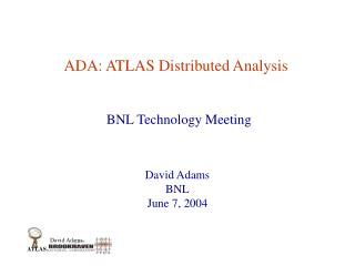 ADA: ATLAS Distributed Analysis
