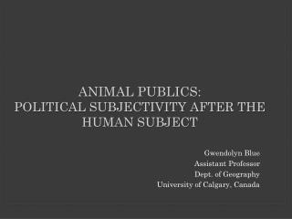 Animal publics: Political subjectivity after the human subject