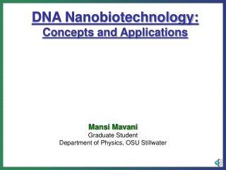 Mansi Mavani Graduate Student Department of Physics, OSU Stillwater