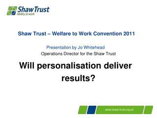 Shaw Trust – Welfare to Work Convention 2011