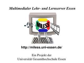 miless.uni-essen.de/ Ein Projekt der Universität Gesamthochschule Essen