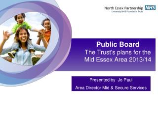 Public Board  The Trust's plans for the Mid Essex Area 2013/14