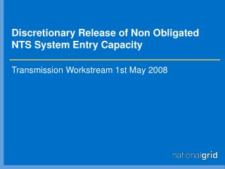 Discretionary Release of Non Obligated NTS System Entry Capacity