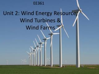 Unit  2: Wind Energy Resource, Wind Turbines & Wind Farms