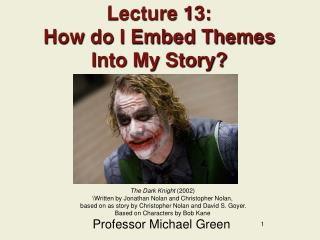 Lecture 13: How do I Embed Themes Into My Story?