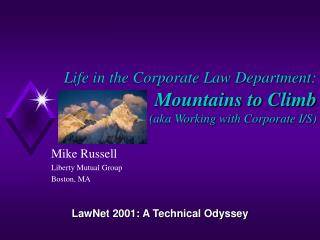 Life in the Corporate Law Department: Mountains to Climb (aka Working with Corporate I/S)