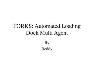 FORKS: Automated Loading Dock Multi Agent