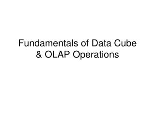 Fundamentals of Data Cube & OLAP Operations