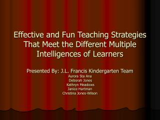 Effective and Fun Teaching Strategies That Meet the Different Multiple Intelligences of Learners