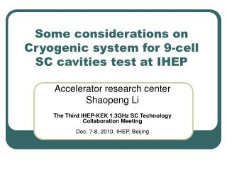 Some considerations on Cryogenic system for 9-cell SC cavities test at IHEP