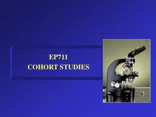 EP711  COHORT STUDIES