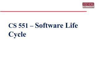 CS 551 �  Software Life Cycle