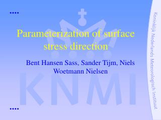 Parameterization of surface stress direction