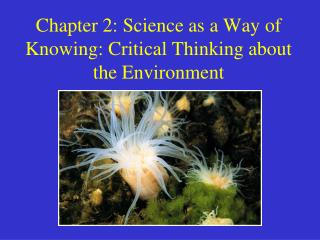 Chapter 2: Science as a Way of Knowing: Critical Thinking about the Environment