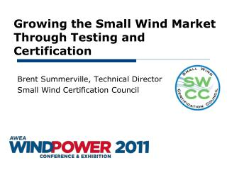 Growing the Small Wind Market Through Testing and Certification