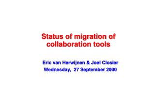 Status of migration of collaboration tools
