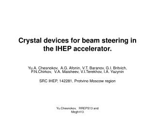 Crystal devices for beam steering in the IHEP accelerator.