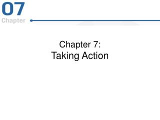 Chapter 7:  Taking Action