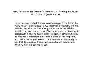 Harry Potter and the Sorcerer's Stone by J.K. Rowling, Review by Mrs. Smith, 5 th  grade teacher