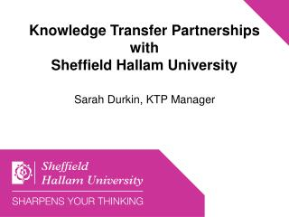 Knowledge Transfer Partnerships  with  Sheffield Hallam University