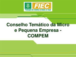 Conselho Temático da Micro e Pequena Empresa - COMPEM
