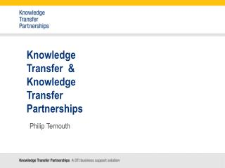Knowledge Transfer  & Knowledge Transfer Partnerships