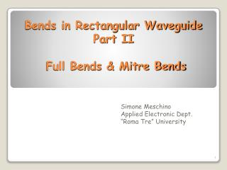 Bends in Rectangular Waveguide Part II  Full Bends & Mitre Bends