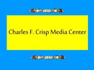 Charles F. Crisp Media Center