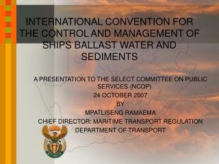 INTERNATIONAL CONVENTION FOR THE CONTROL AND MANAGEMENT OF SHIPS BALLAST WATER AND SEDIMENTS
