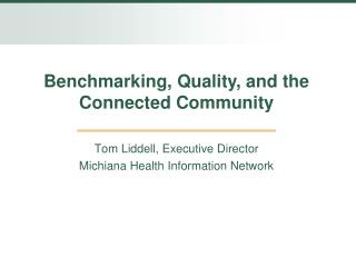 Tom Liddell, Executive Director Michiana Health Information Network