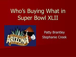 Who�s Buying What in Super Bowl XLII