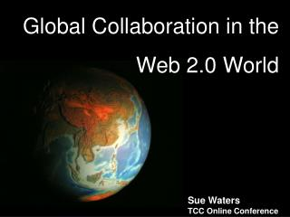 Global Collaboration in the  Web 2.0 World