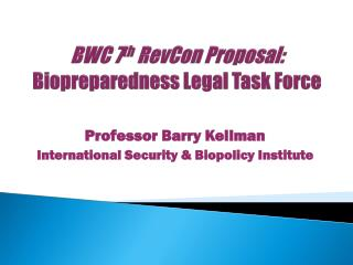 BWC 7 th RevCon  Proposal: Biopreparedness Legal Task Force