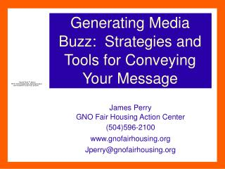 Generating Media Buzz:  Strategies and Tools for Conveying Your Message
