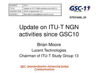 Update on ITU-T NGN activities since GSC10