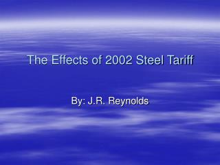 The Effects of 2002 Steel Tariff