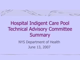 Hospital Indigent Care Pool Technical Advisory Committee Summary