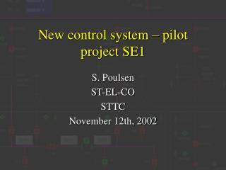New control system – pilot project SE1