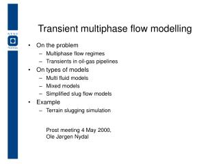 Transient multiphase flow modelling