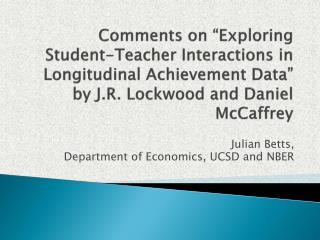Julian Betts, Department of Economics, UCSD and NBER