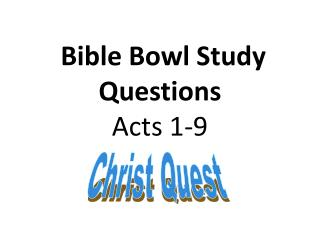 Bible Bowl Study Questions Acts 1-9