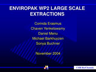 ENVIROPAK WP2 LARGE SCALE EXTRACTIONS