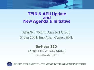 TEIN & APII Update  and New Agenda & Initiative