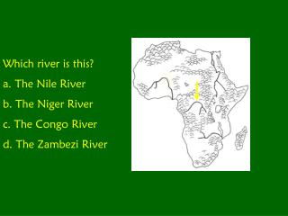 Which river is this? a. The Nile River b. The Niger River c. The Congo River d. The Zambezi River