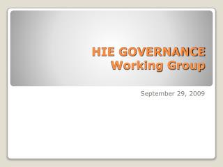 HIE GOVERNANCE  Working Group