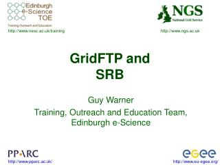 GridFTP and SRB