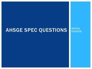 AHSGE SPEC QUESTIONS